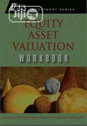 Equity Asset Valuation Workbook By CFA Institute   Books & Games for sale in Lagos State, Amuwo-Odofin