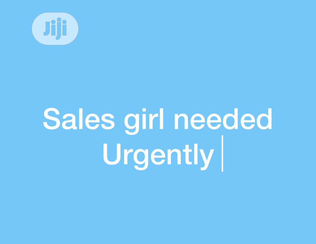 Sales Girl Urgently Needed