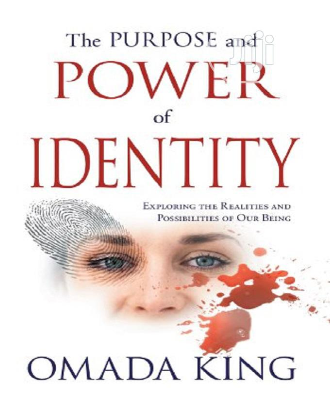 The Purpose And Power Of Identity By Omada King