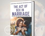 The Act Of Sex In Marriage | Books & Games for sale in Lagos State, Lagos Island