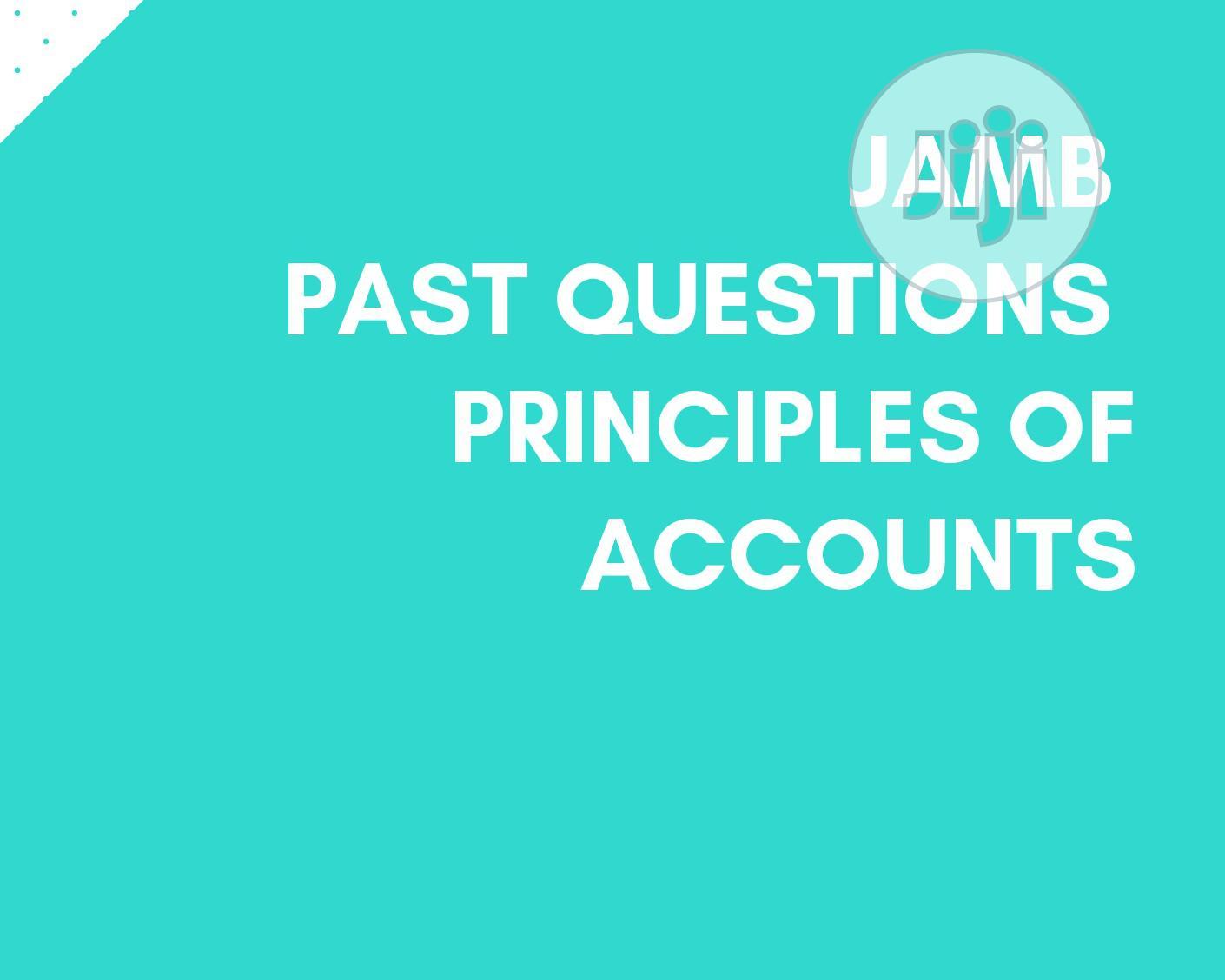 Archive: Jamb Past Questions:Principles Of Accounts