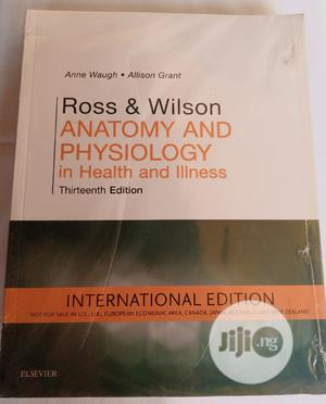 Ross and Wilson's Anatomy and Physiology   Books & Games for sale in Lagos State, Yaba