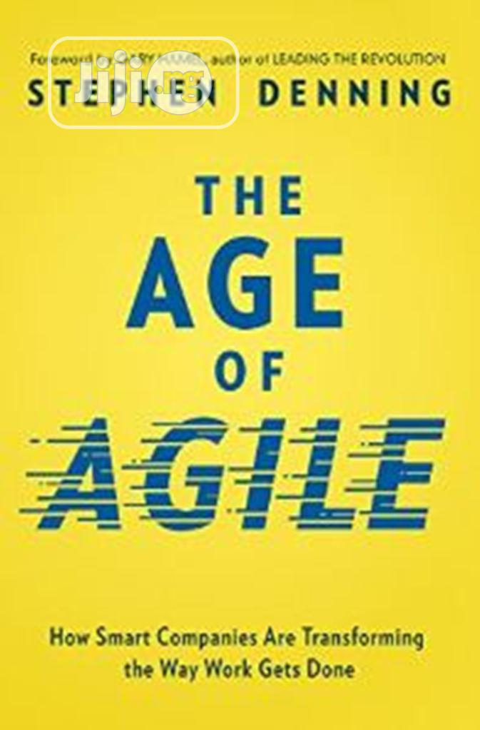 The Age Of Agile: How Smart Companies Are Transforming The Way Work