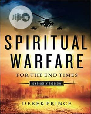 Spiritual Warfare For The End Times By Derek Prince   Books & Games for sale in Lagos State, Oshodi
