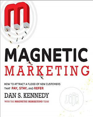 Magnetic Marketing By Dan S. Kennedy   Books & Games for sale in Lagos State, Oshodi