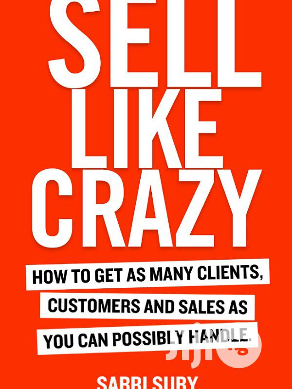 Sell Like Crazy (E-book) | Books & Games for sale in Ikeja, Lagos State, Nigeria