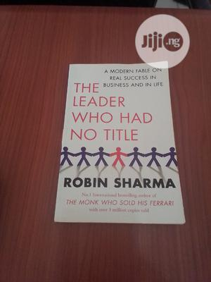 The Leader Who Had No Title by Robin Sharma   Books & Games for sale in Abuja (FCT) State, Central Business Dis