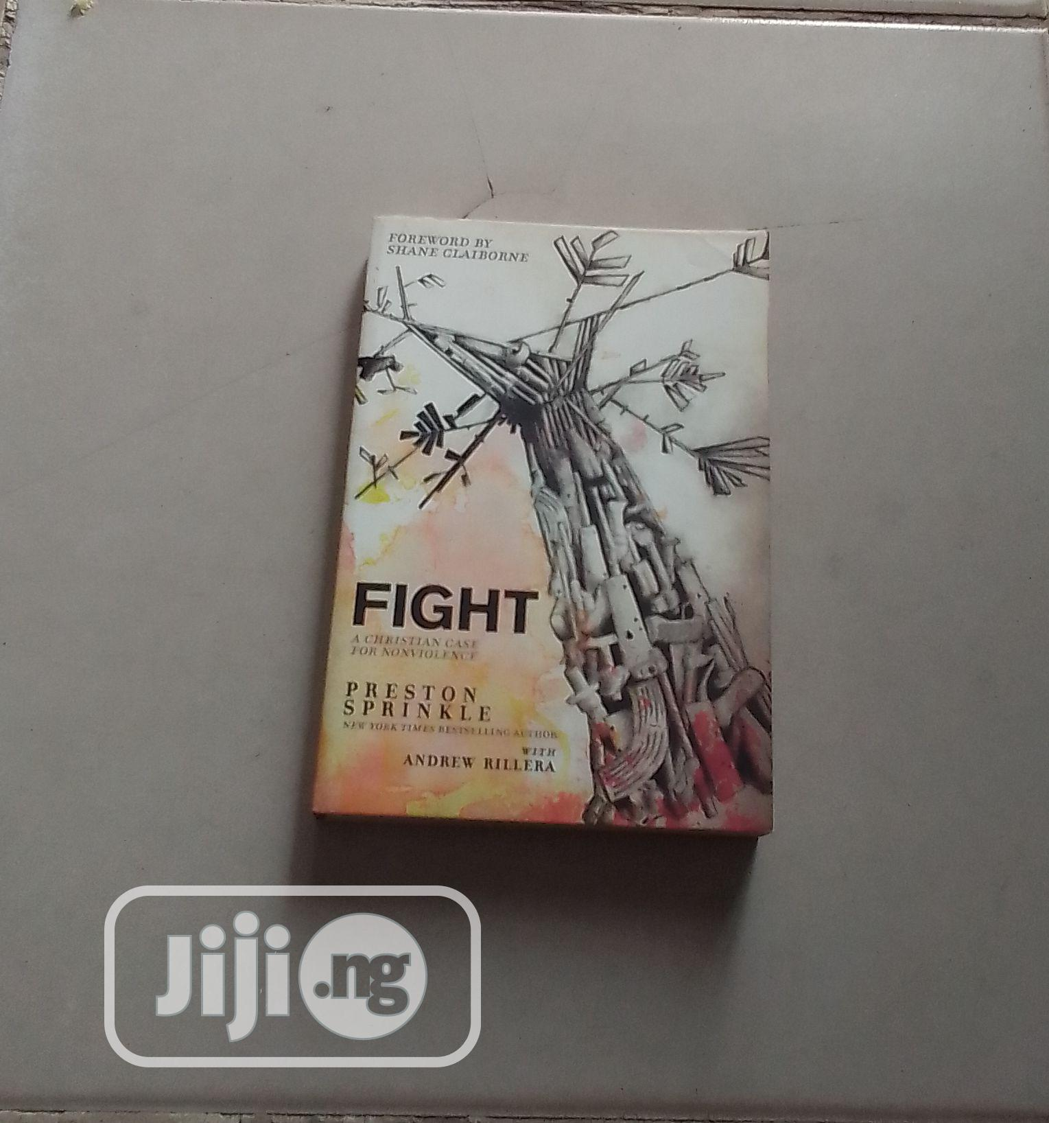 Archive: FIGHT : A Christian Case For Nonviolence