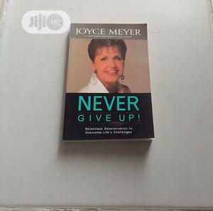 NEVER GIVE UP ! By Joyce Meyer | Books & Games for sale in Abuja (FCT) State, Central Business District