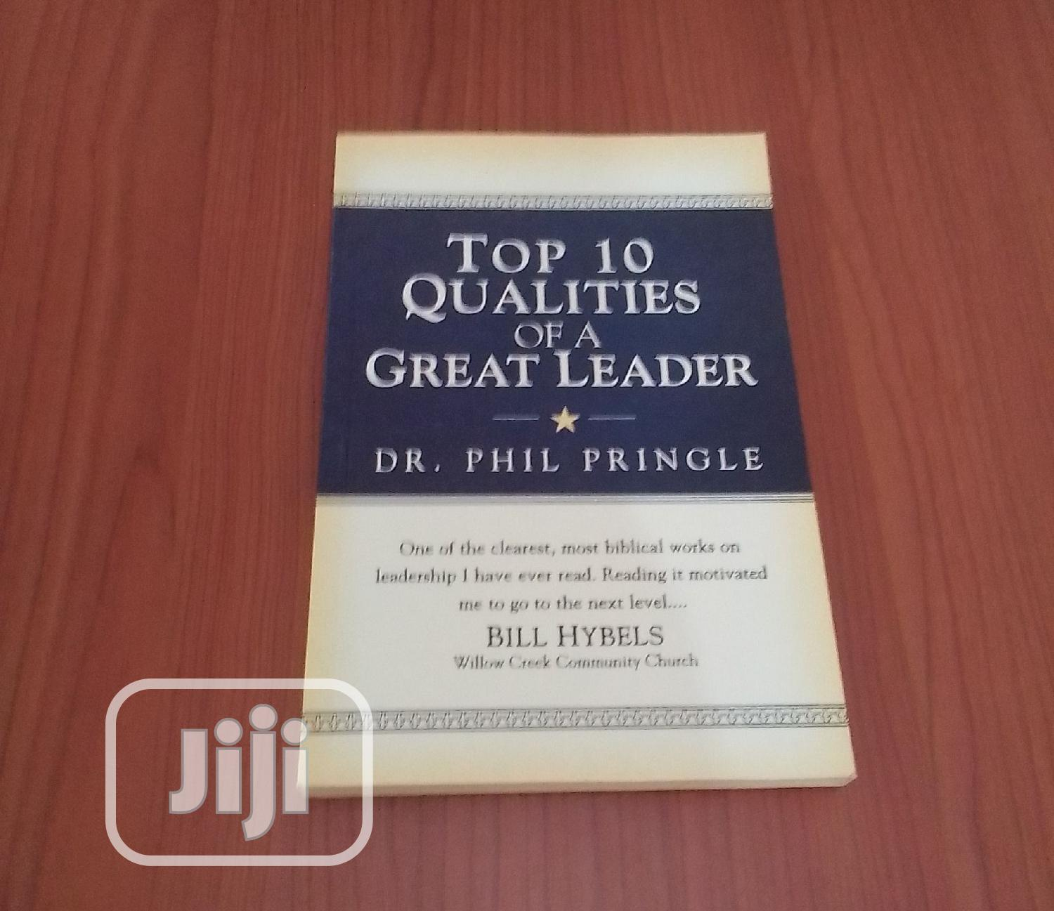Top 10 Qualities Of A Great Leader By Dr Phil Pringle