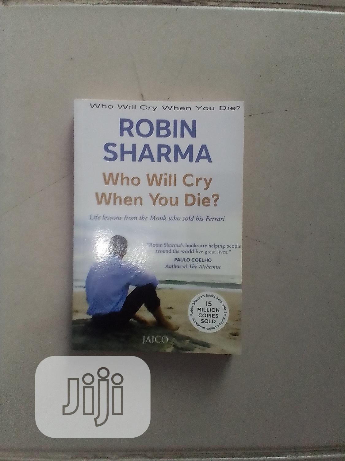Archive: Who Will Cry When You Die By Robin Sharma