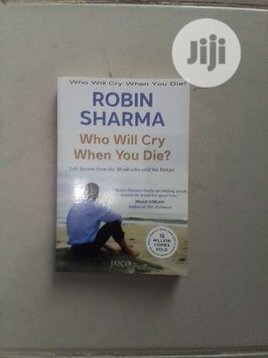 Who Will Cry When You Die By Robin Sharma   Books & Games for sale in Abuja (FCT) State, Central Business Dis