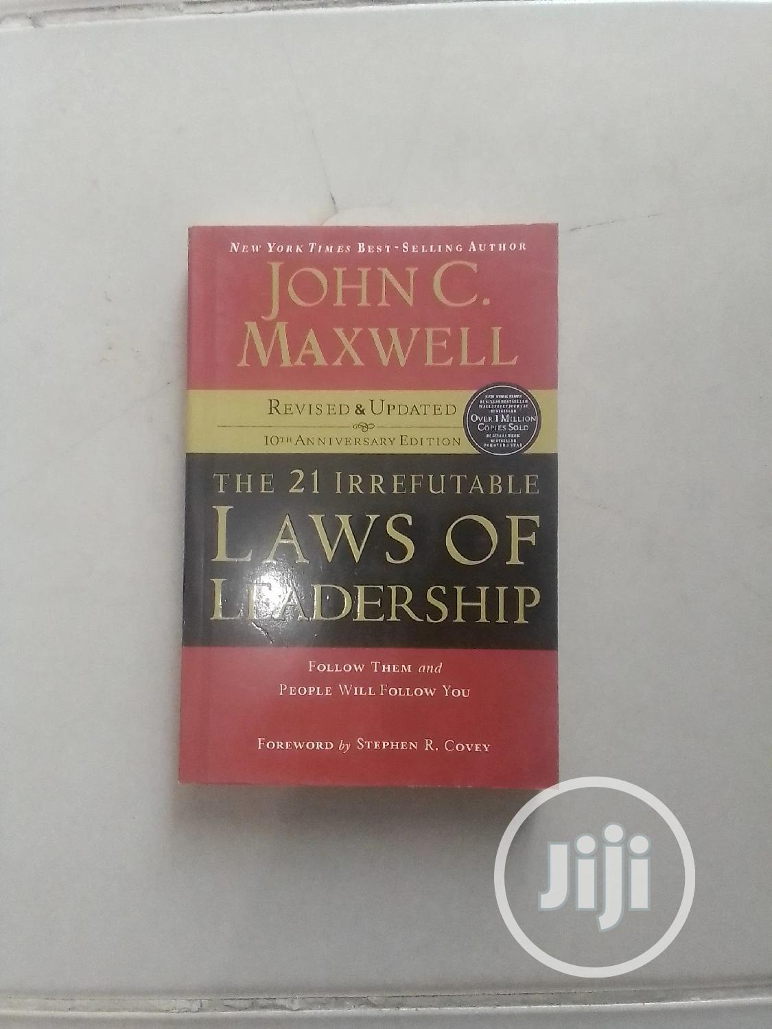 Archive: The 21 Irrefutable Laws of Leadership by John C Maxwell