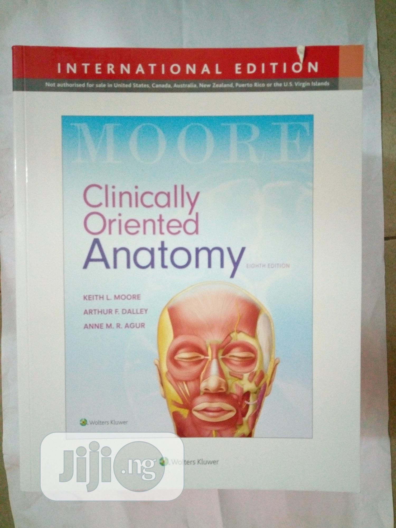 Clinically Oriented Anatomy by Moore .