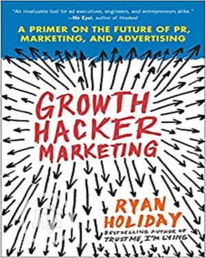 Growth Hacker Marketing By Ryan Holiday | Books & Games for sale in Lagos State, Oshodi