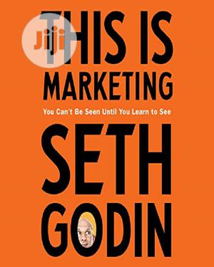 This Is Marketing by Seth Godin | Books & Games for sale in Lagos State, Oshodi