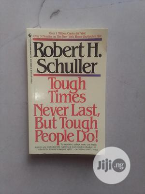 Tough Times Never Last But Tough People Do | Books & Games for sale in Abuja (FCT) State, Central Business Dis
