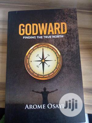 GODWARD: Finding The True North   Books & Games for sale in Rivers State, Port-Harcourt