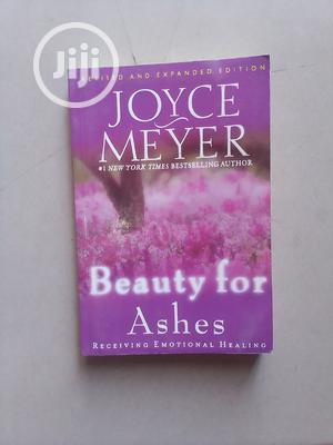Beaury For Ashes By Joyce Meyer | Books & Games for sale in Abuja (FCT) State, Central Business District