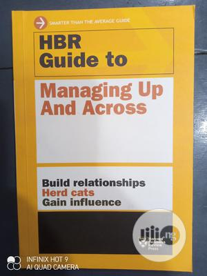 Hbr Guide to Managing Up and Across | Books & Games for sale in Lagos State, Yaba