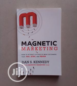 Magnetic Marketing By Dan S. Kennedy   Books & Games for sale in Abuja (FCT) State, Central Business Dis