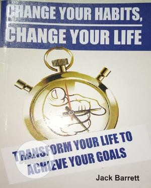 Change Your Habits, Change Your Life by Jack Barreth   Books & Games for sale in Lagos State, Oshodi
