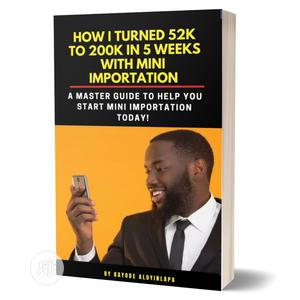 How to Start a Profitable Mini Importation Business. | Books & Games for sale in Lagos State, Alimosho