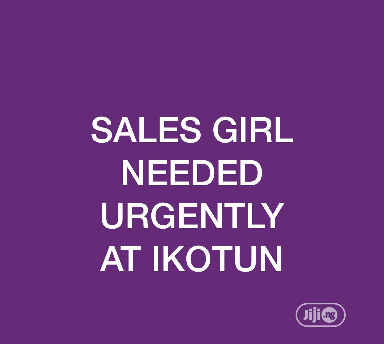 Sales Girl Needed Urgently