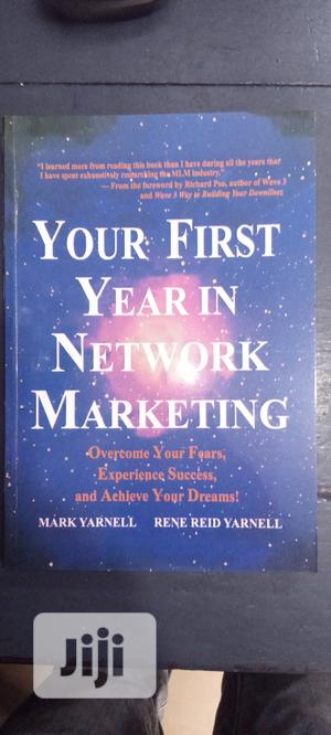 Your First Year in Network Marketing   Books & Games for sale in Lagos State, Yaba