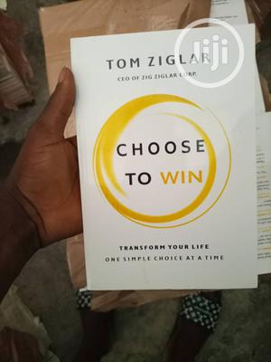 Choose to Win by Tom Ziglar | Books & Games for sale in Lagos State, Yaba