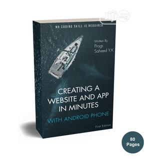 Creating Website App in Minutes With Android Phone   Books & Games for sale in Lagos State, Lekki