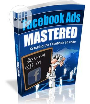 Facebook Ads Mastered | Classes & Courses for sale in Lagos State, Ikeja
