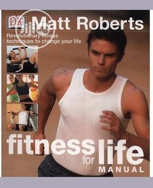 Fitness for Life Manual by Matt Robert   Books & Games for sale in Lagos State, Surulere