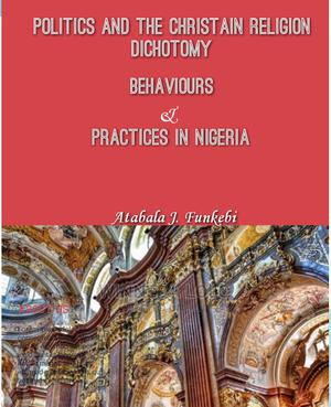 Politics and the Christain Religion Dichotomy | Books & Games for sale in Bayelsa State, Yenagoa
