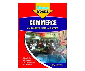 Exam Focus – Commerce for Wassce, Ssce Utme (New Edition)   Books & Games for sale in Oyo State, Ibadan