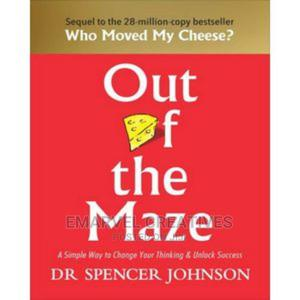 Out of the Maze Out of the Maze by Spencer Johnson | Books & Games for sale in Lagos State, Surulere
