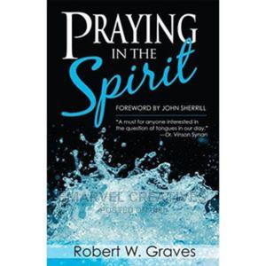Praying in the Spirit by Robert Graves   Books & Games for sale in Lagos State, Surulere