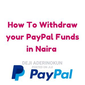 How To Withdraw Your Paypal Funds In Naira | Computer & IT Services for sale in Lagos State, Gbagada