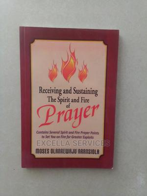 Receiving Sustaining the Spirit and Fire of Prayer   Books & Games for sale in Abuja (FCT) State, Central Business Dis