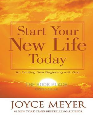 Start Your New Life Today by Joyce Meyer | Books & Games for sale in Lagos State, Oshodi