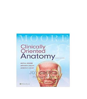 Clinical Oriented Anatomy by Keith L More | Books & Games for sale in Lagos State, Lagos Island (Eko)