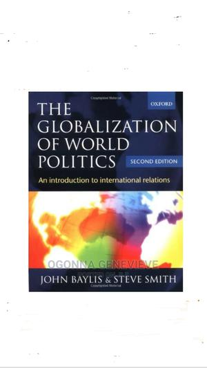 The Globalization of World Politics 2nd Edition | Books & Games for sale in Lagos State, Yaba
