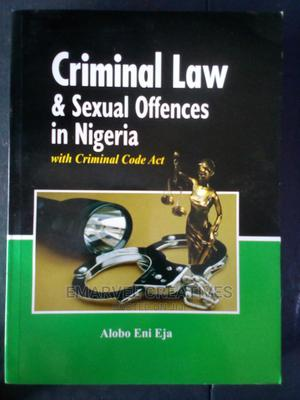 Criminal Law Sexual Offences in Nigeria With Criminal Code | Books & Games for sale in Lagos State, Surulere