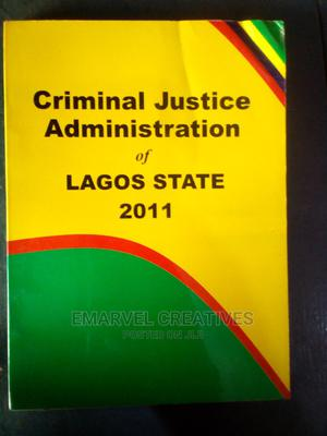 Criminal Justice Administration of Lagos State 2011 | Books & Games for sale in Lagos State, Surulere