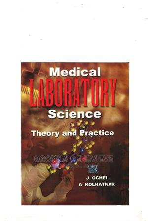 MEDICAL LABORATORY SCIENCE Theory and Practice by Ochei   Books & Games for sale in Lagos State, Yaba