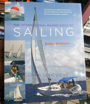 The International Marine Book of Sailing by Robby   Books & Games for sale in Lagos State, Yaba