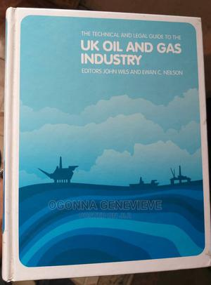 The Technical and Legal Guide to the UK Oil and Gas Industry | Books & Games for sale in Lagos State, Yaba