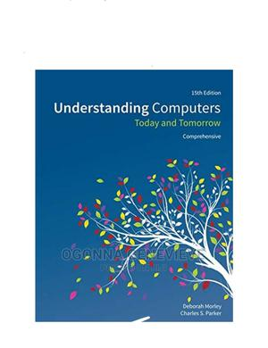 Understanding Computers 15th Edition by Morley | Books & Games for sale in Lagos State, Yaba