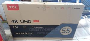 TCL SMART TV 4kuhd Android Smart 55inch | TV & DVD Equipment for sale in Abuja (FCT) State, Wuse
