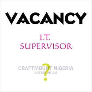 I.T. Supervisor wanted   Computing & IT Jobs for sale in Lagos State, Ibeju